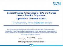 General Practice Fellowships for GPs and Nurses New to Practice Programme: Operational Guidance 2020/21: Making primary care a great place to work
